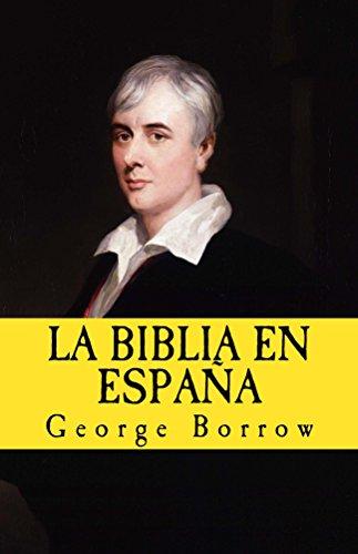 La Biblia en Espana (In memoriam historia nº 10) por George Borrow