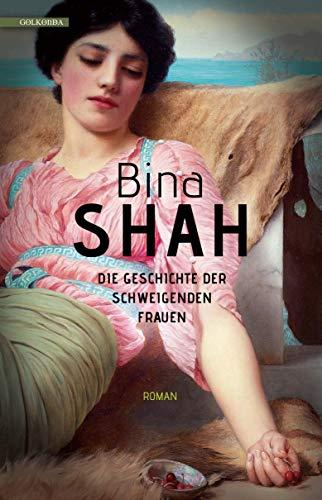 Die Geschichte der schweigenden Frauen: Roman