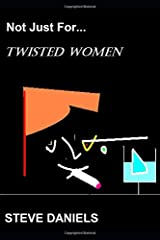 Not Just For... Twisted Women Paperback