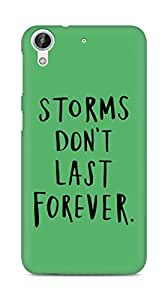 AMEZ storms dont last forever Back Cover For HTC Desire 626 LTE
