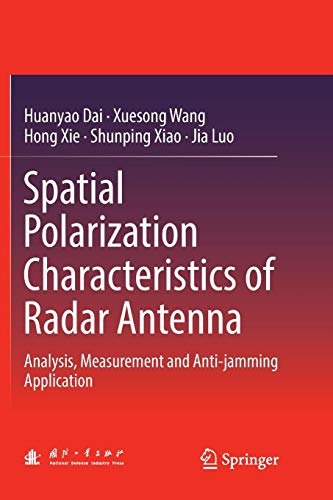 Spatial Polarization Characteristics of Radar Antenna: Analysis, Measurement and Anti-Jamming Application