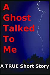 A Ghost Talked To Me