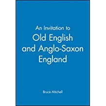 An Invitation to Old English and Anglo-Saxon England