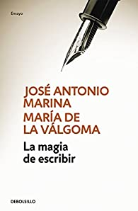 La magia de escribir par José Antonio Marina