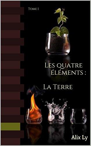 La Terre (Les quatre éléments t. 1)