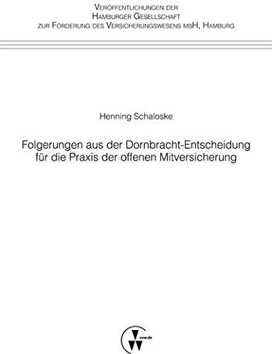 Folgerungen aus der Dornbracht-Entscheidung für die Praxis der offenen Mitversicherung (Veröffentlichungen der Hamburger Gesellschaft zur Förderung des Versicherungswesens mbH) (German Edition)