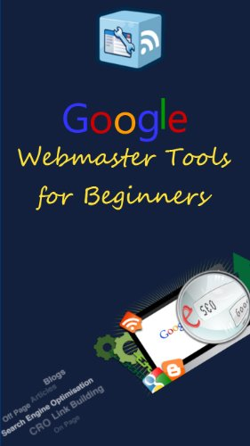 Google Webmaster Tools for beginners (Practical SEO Book 3) (English Edition) -