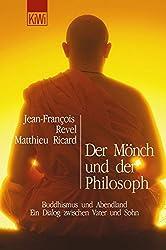 Der Mönch und der Philosoph: Buddhismus und Abendland. Ein Dialog zwischen Vater und Sohn
