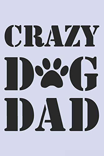 Crazy Dog Dad: Blank Lined Journal College Ruled Notebook -