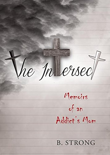 The Intersect: Memoirs of a Addict's Mom