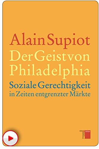 Der Geist von Philadelphia: Soziale Gerechtigkeit in Zeiten entgrenzter Märkte (German Edition)
