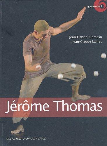 Jérôme Thomas : Jongleur d'âme