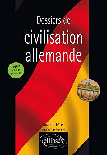 Dossiers de civilisation allemande - 5e édition revue et actualisée