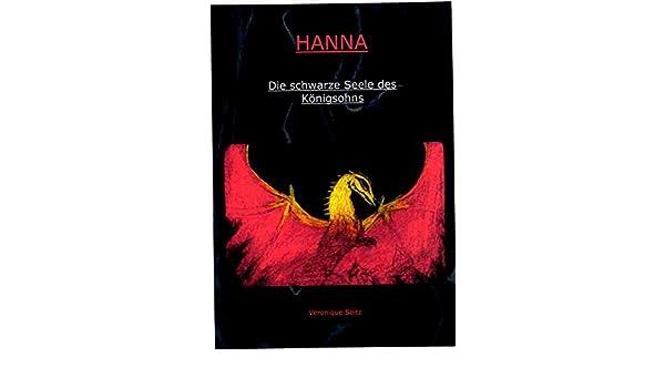 Hanna: Die schwarze Seele des Königsohns (German Edition)