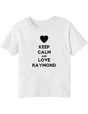 Keep Calm And Love Raymond Bambini Unisex Ragazzi Ragazze T-Shirt Maglietta Bianco Maniche Corte Tutti Dimensioni...