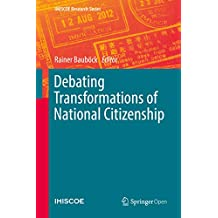 Debating Transformations of National Citizenship (IMISCOE Research Series) (English Edition)