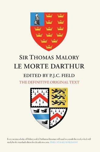 Sir Thomas Malory:  Le Morte Darthur: The Definitive Original Text Edition -