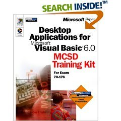Desktop Applications With Microsoft® Visual Basic® 6.0 Mcsd Training Kit For Exam 70-176 (Corporation Desktop)
