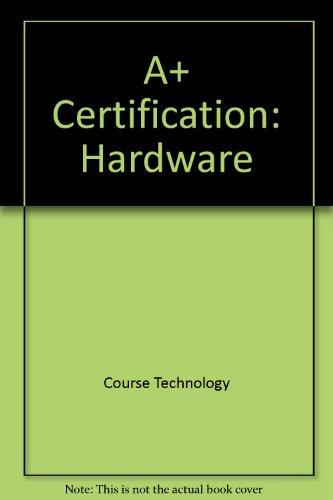 A+ Certification: Hardware por Course Technology