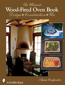 The Ultimate Wood-Fired Oven Book [Hardcover] [2008] First Edition Ed. Anna Carpenter