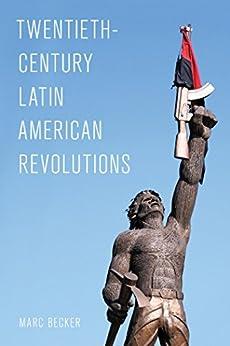 Ebooks Twentieth-Century Latin American Revolutions (Latin American Perspectives in the Classroom) Descargar Epub