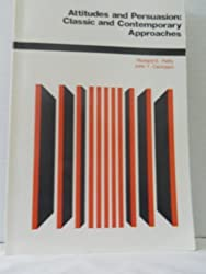 Attitudes and Persuasion--Classic and Contemporary Approaches by Richard E. Petty (1981-06-01)