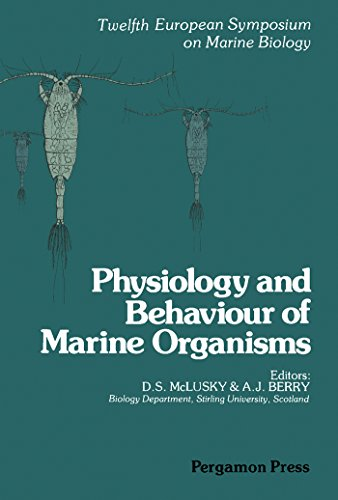 Physiology and Behaviour of Marine Organisms: Proceedings of the 12th European Symposium on Marine Biology, Stirling, Scotland, September 1977: Physiology and Behaviour of Marine Organisms 12th
