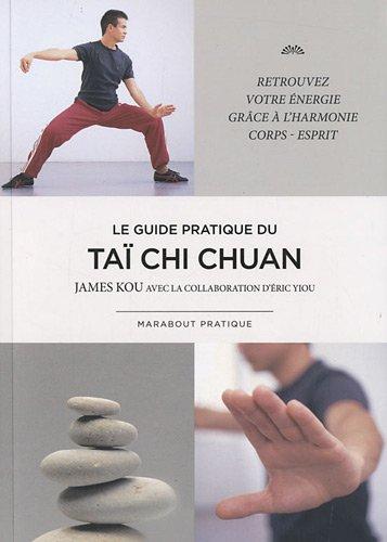 Le guide pratique du Taï-Chi-Chuan