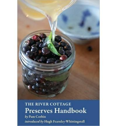 (The River Cottage Preserves Handbook) By Pam Corbin (Author) Hardcover on (Jun , 2010)