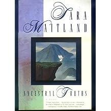Ancestral Truths: A Novel
