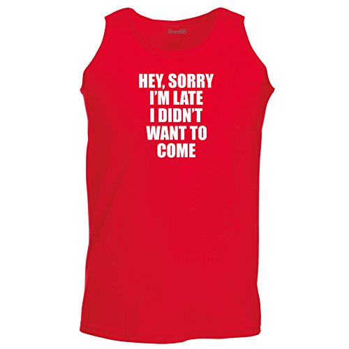 Brand88 - Hey, Sorry I'm Late I Didn't Want To Come, Unisex Athletic Weste Rot