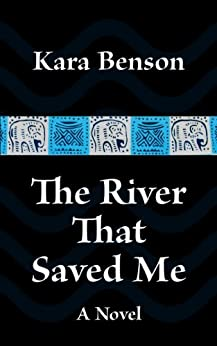 The River That Saved Me (Book 1) (English Edition) di [Benson, Kara]