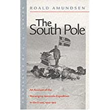"""[The South Pole: The Norwegian Expedition in """"The Fram"""", 1910-1912] (By: Captian Roald Amundsen) [published: January, 2001]"""