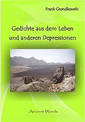 Gedichte aus dem Leben und anderen Depressionen (German Edition)