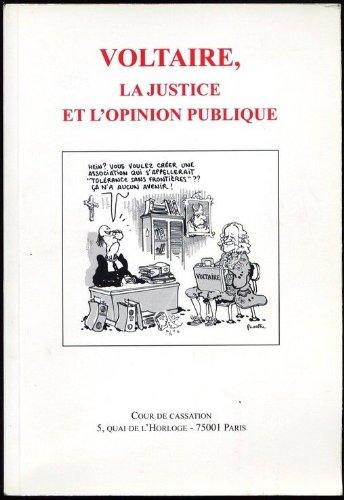 Voltaire, la justice et l'opinion publique : Exposition, 1er au 30 juin 1999, Cour de cassation, Paris