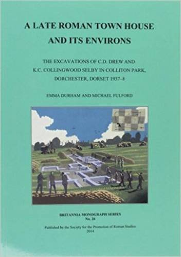 a-late-roman-town-house-and-its-environs-the-excavations-of-cd-drew-and-kc-collingwood-selby-in-coll