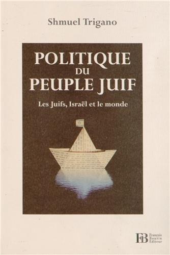 Politique du peuple juif : Les Juifs, Israël et le monde