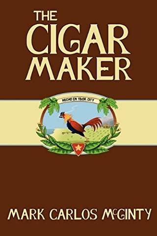 The Cigar Maker by Mark McGinty (2010-06-01)