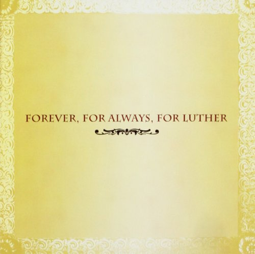 Forever, For Always, For Luther (Luther Vandross Tribute)