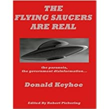 The Flying Saucers Are Real : UFO Cover-Up, Paranoia and Government Misinformation