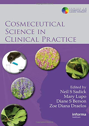 Cosmeceutical Science in Clinical Practice (Series in Cosmetic and Laser Therapy, Band 11) - Globale Anti-aging-system