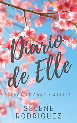 Diario de Elle: Poemas de amor y deseos de Selene Rodriguez