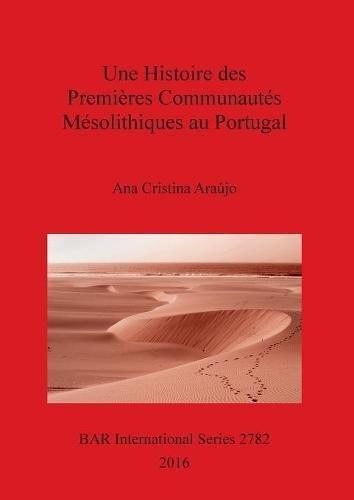 Une Histoire Des Premières Communautés Mésolithiques Au Portugal