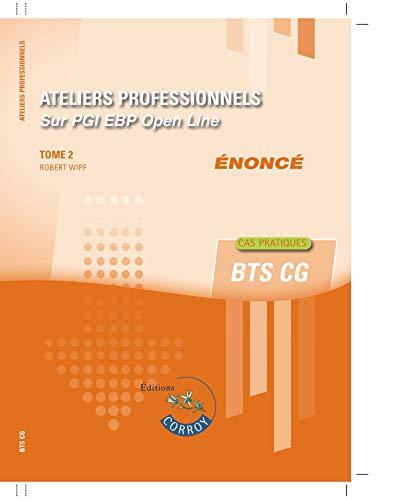 Ateliers professionnels T2 - Enoncé: Sur PGI EBP Open Line par Robert Wipf