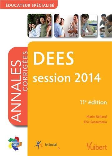 DEES - Éducateur spécialisé - Annales corrigées - Session 2014 par Marie Rolland, Éric Santamaria