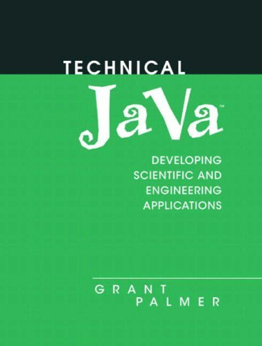 Technical Java: Applications for Science and Engineering by Grant Palmer (2003-04-21)