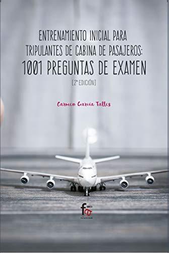 ENTRENAMINETO INICIAL PARA TRIPULANTES DE CABINA DE PASAJEROS.1001 PREGUNTAS DE EXAMEN-2 ED (CIENCIAS SANITARIAS)