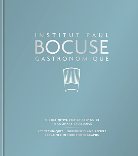 Institut Paul Bocuse Gastronomique: The definitive step-by-step guide to culinary excellence (English Edition) por Institut Paul Bocuse