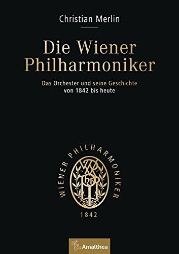Die Wiener Philharmoniker: Band I: Das Orchester und seine Geschichte von 1842 bis heute. Aus dem Französischen von Uta Szyszkowitz. Band II: Die Musiker ... Aus dem Französischen von Michaela Spath
