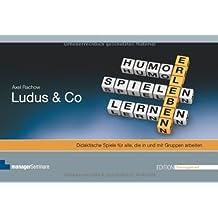 Ludus & Co: Didaktische Spiele für alle. die in und mit Gruppen arbeiten von Axel Rachow (2011) Broschiert